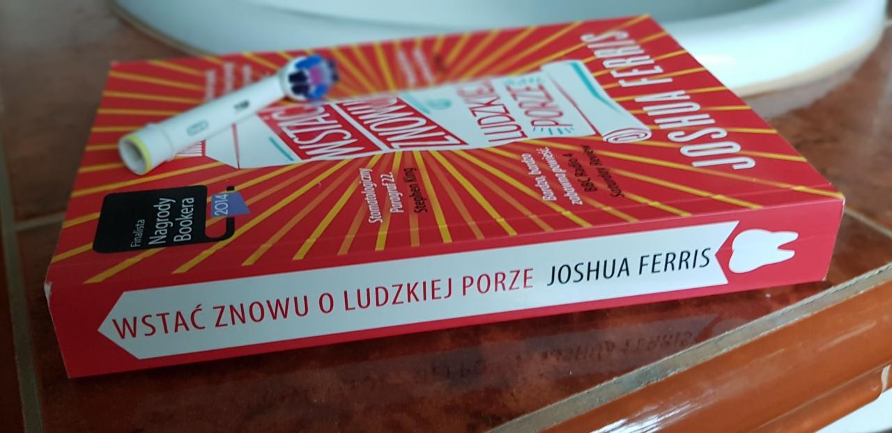 Joshua Ferris - Wstać znowu o ludzkiej porze