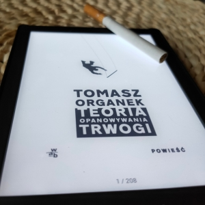 Tomasz Organek - Teoria opanowywania trwogi